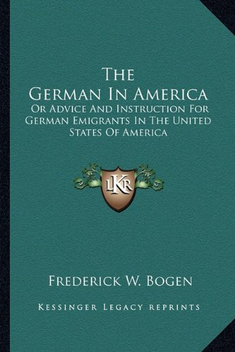 Download The German In America: Or Advice And Instruction For German Emigrants In The United States Of America pdf