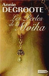 vignette de 'Les perles de la Moïka (Annie Degroote)'