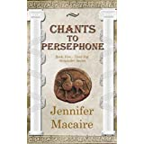 Chants to Persephone: Book 5 (The Time for Alexander Series)