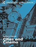 Cities and Cinema (Routledge Critical Introductions to Urbanism and the City) by Barbara Mennel (2008-04-16)