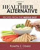 The Healthier Alternative, Rosette Obeid, 1461149770