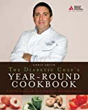 The Diabetic Chef s Year-Round Cookbook: A Fresh Approach to Using Seasonal Ingredients