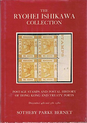 The Ryohei Ishikawa Collection, Postage Stamps and Postal History of Hong Kong and Treaty Ports