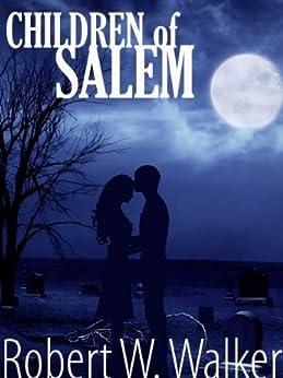 Children of Salem: Love Amid the Witch Trials by [Walker, Robert W.]