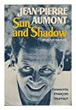 Sun and Shadow, Jean-Pierre Aumont, 0393075117