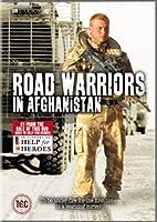 Road Warriors In Afghanistan