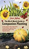 The Mix and Match Guide to Companion Planting, Josie Jeffrey, 1607746336