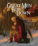 Great Men Bow Down, Gordon Lawrence, 0983082308