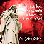 Paul Called from the Womb: A Force for Israel's God | John Pilch