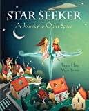 img - for Star Seeker: A Journey to Outer Space book / textbook / text book