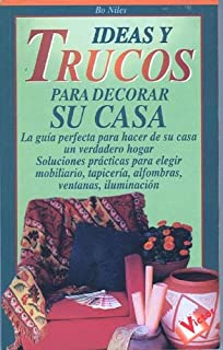 Ideas y Trucos para Decorar Su Casa (Spanish Edition)