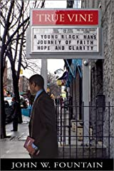 True Vine: A Young Black Man's Journey Of Faith, Hope And Clarity Hardcover