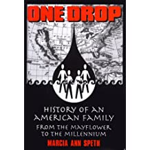 One Drop: History of an American Family from the Mayflower to the Millennium