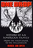 One Drop : History of an American Family from the Mayflower, Speth, Marcia Ann, 0967647401