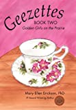 Geezettes Book Two, Mary Ellen Erickson, 145029538X