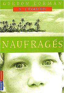 Naufragés, tome 3 : L'Évasion par Korman