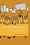 img - for Informed Agitation: Library and Information Skills in Social Justice Movements and Beyond book / textbook / text book