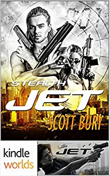 JET: Stealth (Kindle Worlds Novella) by [Bury, Scott]