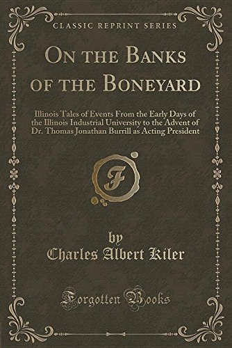 on-the-banks-of-the-boneyard-illinois-tales-of-events-from-the-early-days-of-the-illinois-industrial
