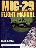 MiG-29 Flight Manual, Alan R. Wise, 0764313894