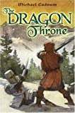 The Dragon Throne, Michael Cadnum, 0670036315