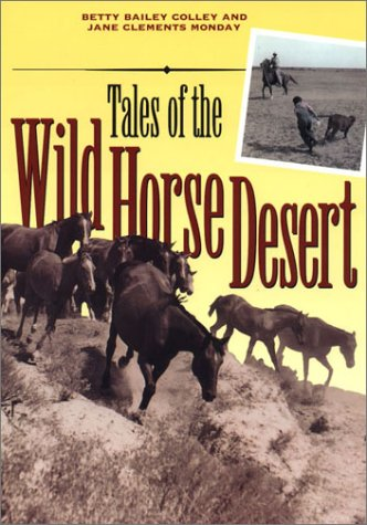 Tales of the Wild Horse Desert (Jack and Doris Smothers Series in Texas History, Life, and Culture, No. 4) ebook