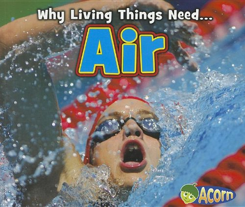 Air (Why Living Things Need)