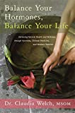 Product review for Balance Your Hormones, Balance Your Life: Achieving Optimal Health and Wellness through Ayurveda, Chinese Medicine, and Western Science