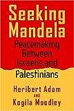 Seeking Mandela, Heribert Adam, 1592133959