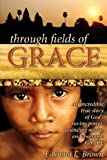 Through Fields of Grace, Lakhina Brown, 1602660336