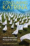 Consuming Katrina: Public Disaster and Personal Narrative (Folklore Studies in a Multicultural World Series)