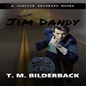 Jim Dandy: Justice Security, Book 9 | T. M. Bilderback