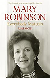 Everybody Matters: A Memoir by Mary Robinson (2013-05-09)