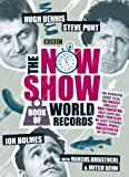 The Now Show Book of World Records, Steve Punt and Hugh Dennis, 1409113582