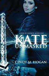 Kate Unmasked (Code of Silence) (Volume 1)