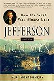 Jefferson and the Gun-Men, M. R. Montgomery, 0609807102