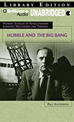 Hubble and the Big Bang (Primary Sources of Revolutionary Scientific Discoveries and Theories Series)