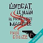 L'avocat, le nain et la princesse masquée | Livre audio Auteur(s) : Paul Colize Narrateur(s) : Yves Chenevoy
