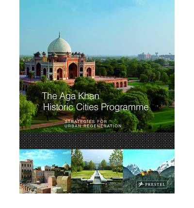 The Aga Khan Historic Cities Programme: Strategies for Urban Regeneration (Hardback) - Common