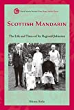 Scottish Mandarin : The Life and Times of Sir Reginald Johnston, Airlie, Shiona, 9888139568