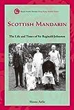Scottish Mandarin : The Life and Times of Sir Reginald Johnston, Airlie, Shiona, 9888139568