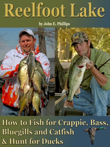 Reelfoot Lake: How to Fish for Crappie, Bass, Bluegills and Catfish and  Hunt for Ducks