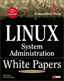 Linux System Administration White Papers, Esther Schindler, 1576104745