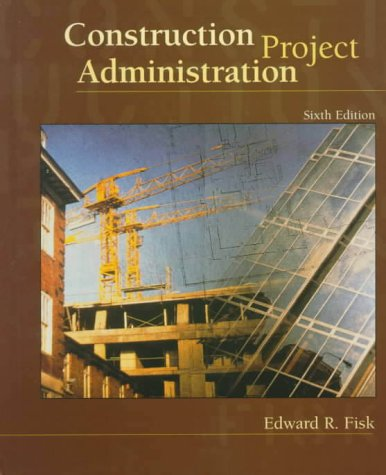 Construction Project Administration (6th Edition)