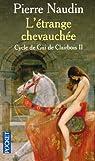 Cycle de Gui de Clairbois, tome 2 : L'étrange chevauchée par Naudin