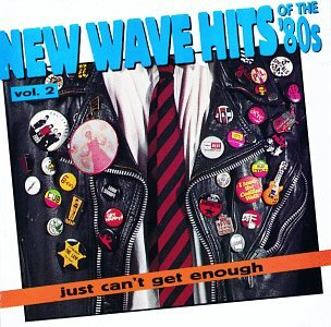just-cant-get-enough-new-wave-hits-of-the-80s-vol-2