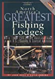 North America's Greatest Fishing Lodges, John Ross, 1572232978