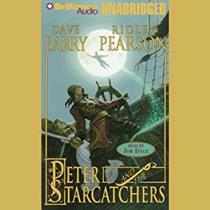 Peter and the Starcatchers: The Starcatchers, Book 1 Audiobook by Dave Barry, Ridley Pearson Narrated by Jim Dale