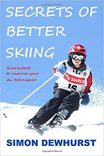Secrets Of Better Skiing Ski Tips Guaranteed To Improve Your Ski