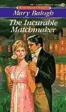 The Incurable Matchmaker (Signet Regency Romance)